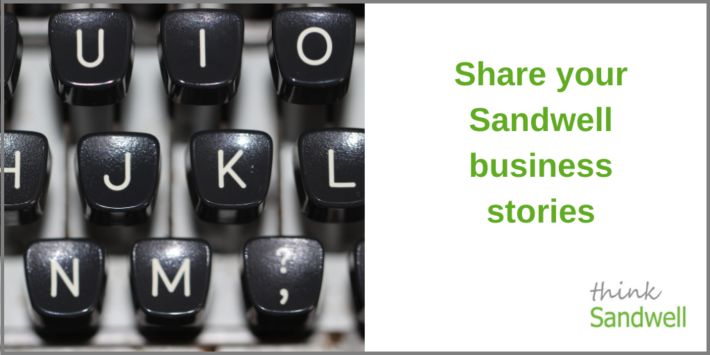 """A close up of the keys on a type writer next to the text """"Share your Sandwell business stories"""" and a Think Sandwell logo in the corner"""